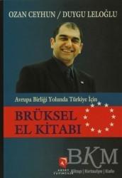 Aksoy Yayıncılık - Avrupa Birliği Yolunda Türkiye İçin Brüksel El Kitabı