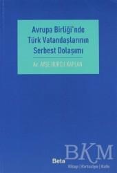 Beta Yayınevi - Avrupa Birliği'nde Türk Vatandaşlarının Serbest Dolaşımı