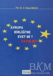 Beta Yayınevi - Avrupa Birliği'ne Evet mi Hayır mı?