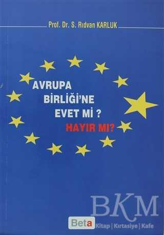 Avrupa Birliği'ne Evet mi Hayır mı?