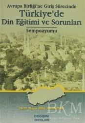 Değişim Yayınları - Avrupa Birliği'ne Giriş Sürecinde Türkiye'de Din Eğitimi ve Sorunları Sempozyumu