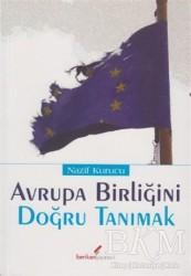 Berikan Yayınları - Avrupa Birliğini Doğru Tanımak