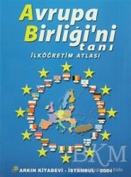 Arkın Kitabevi - Avrupa Birliği'ni Tanı - İlköğretim Atlası