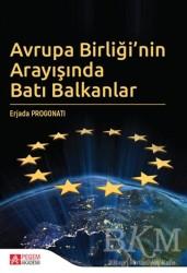 Pegem Akademi Yayıncılık - Akademik Kitaplar - Avrupa Birliği'nin Arayışında Batı Balkanlar