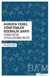 Hiperlink Yayınları - Avrupa Yerel Yönetimler Özerklik Şartı Türkiye'de Uygulanabilirliği