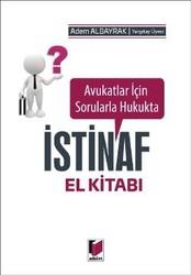 Adalet Yayınevi - Ders Kitapları - Avukatlar için Sorularla Hukukta İstinaf El Kitabı