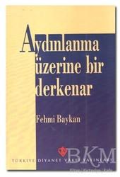 Türkiye Diyanet Vakfı Yayınları - Aydınlanma Üzerine Bir Derkenar