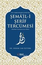 İdeal Kültür Yayıncılık - Ayn-ı Ekber Mehmed Efendi'nin Şema'il-i Şerif Tercümesi