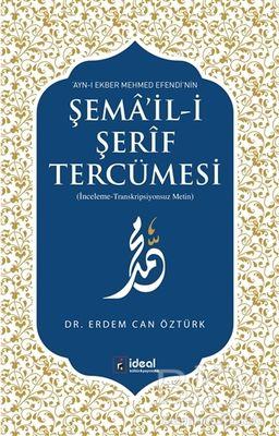 Ayn-ı Ekber Mehmed Efendi'nin Şema'il-i Şerif Tercümesi