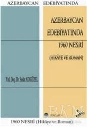 Fenomen Yayıncılık - Azerbaycan Edebiyatında 1960 Nesri