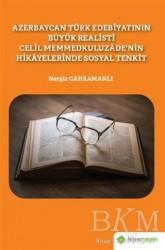 Hiperlink Yayınları - Azerbaycan Türk Edebiyatının Büyük Realisti Celil Memmedkuluzade'nin Hikayelerinde Sosyal Tenkit