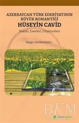Hiperlink Yayınları - Azerbaycan Türk Edebiyatının Büyük Romantiği Hüseyin Cavid