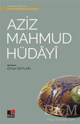 Kesit Yayınları - Aziz Mahmud Hüdayi - Türk Tasavvuf Edebiyatı'ndan Seçmeler 4