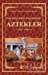 Parola Yayınları - Aztekler - Tolteklerin Ülkesinde