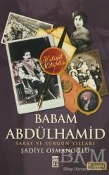 Timaş Yayınları - Babam Abdülhamit