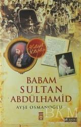 Timaş Yayınları - Babam Sultan Abdülhamid