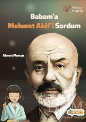 Siyer Çocuk Yayınları - Babam'a Mehmet Akif'i Sordum