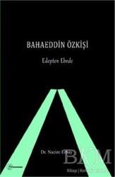 Fenomen Yayıncılık - Bahaeddin Özkişi - Edepten Ebede