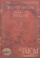 İstanbul Fetih Cemiyeti Yayınları - Bahtiyarzade Okçuluk Risalesi