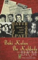 Timaş Yayınları - Baki Kalan Bu Kubbede
