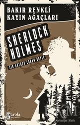 Parola Yayınları - Bakır Renkli Kayın Ağaçları - Sherlock Holmes