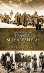 İlgi Kültür Sanat Yayınları - Balkan Savaşı'nda Trakya Muhabereleri 1912 - 1913