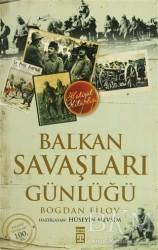 Timaş Yayınları - Balkan Savaşları Günlüğü