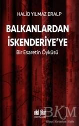 Akıl Fikir Yayınları - Balkanlardan İskenderiyeye Bir Esaretin Öyküsü