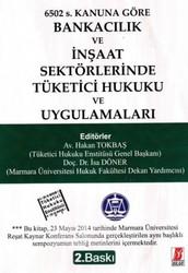 Bilge Yayınevi - Bankacılık ve İnşaat Sektörlerinde Tüketici Hukuku ve Uygulamaları