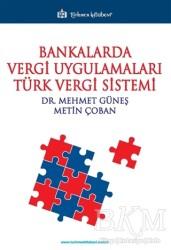 Türkmen Kitabevi - Akademik Kitapları - Bankalarda Vergi Uygulamaları Türk Vergi Sistemi