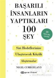 Epsilon Yayınları - Başarılı İnsanların Yaptıkları 100 Şey