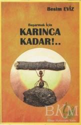 Sebe Yayınları - Başarmak İçin Karınca Kadar!..