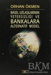 Kora Yayın - Basel Uzlaşılarının Yetersizliği ve Bankara Alternatif Model