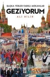 Timaş Yayınları - Başka Yerler Farklı Mekanlar Geziyorum
