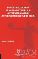Akademisyen Kitabevi - Basketbolcularda 12 Hafta Dayanıklılık Antrenmanlarının Antioksidan Düzeylere Etkisi