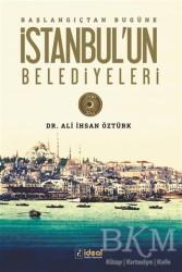 İdeal Kültür Yayıncılık - Başlangıçtan Bugüne İstanbul'un Belediyeleri