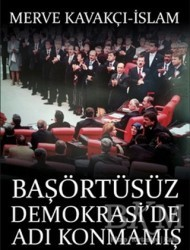 Timaş Yayınları - Başörtüsüz Demokrasi'de Adı Konmamış Darbe