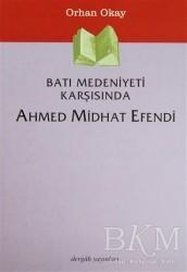 Dergah Yayınları - Batı Medeniyeti Karşısında Ahmed Midhat Efendi