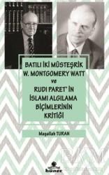Hüner Yayınevi - Batılı İki Müsteşrik W. Montgomery Watt ve Rudi Paret'in İslamı Algılama Biçimlerinin Kritiği