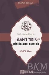 İrfan Yayıncılık - Batılı Liderler Diyor ki: İslam'ı Yıkın ve Müslümanları Mahvedin
