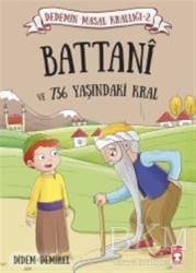 Timaş Çocuk - Battani ve 736 Yaşındaki Kral