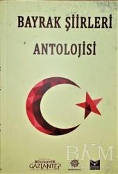Gazi Kültür A.Ş. Yayınları - Bayrak Şiirleri Antolojisi