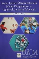 Gazi Kitabevi - Beden Eğitimi Öğretmenlerinin Mesleki Sosyalleşme ve Psikolojik Sermaye Düzeyleri