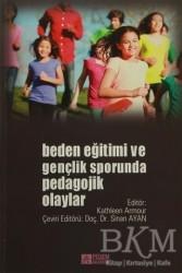 Pegem A Yayıncılık - Akademik Kitaplar - Beden Eğitimi ve Gençlik Sporunda Pedagojik Olaylar