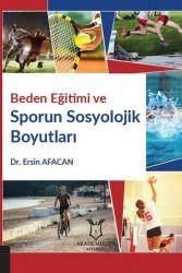Akademisyen Kitabevi - Beden Eğitimi ve Sporun Sosyolojik Boyutları