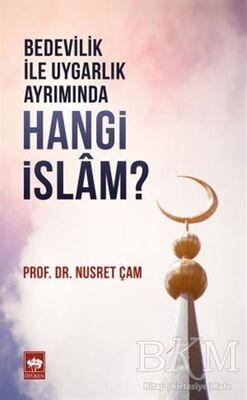 Bedevilik ile Uygarlık Ayrımında Hangi İslam?