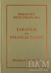 İnsan Dergisi Yayınları - Beklenen Müslümanlara Yaratılış ve İnsanlık Tarihi