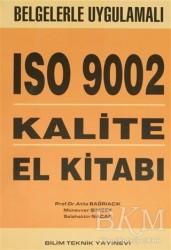 Bilim Teknik Yayınevi - Belgelerle Uygulamalı ISO 9001 ve 9002 Nedir ? Nasıl Kurulur?