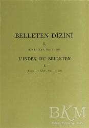 Türk Tarih Kurumu Yayınları - Belleten Dizini Sayı: 1 - 100 Cilt:1-25