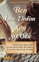 Salon Yayınları - Ben İnce Eledim Sen Sık Oku